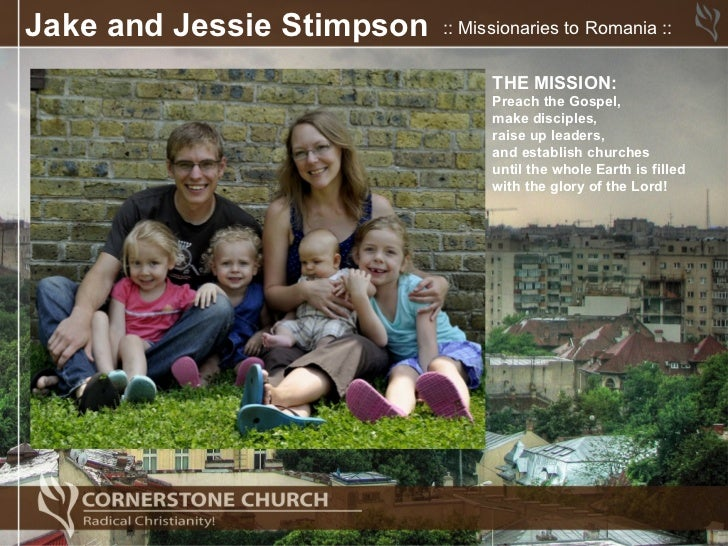 Jake and Jessie Stimpson   :: Missionaries to Romania ::                                 THE MISSION:                     ...