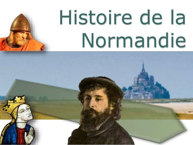 Histoire de la<br /> Normandie<br />