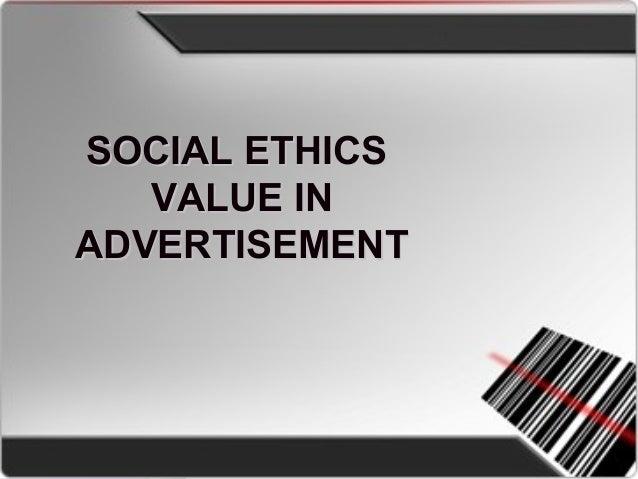 SDM PRESENTATIONSDM PRESENTATION SOCIALSOCIAL ADVERTISINGADVERTISING SOCIAL ETHICSSOCIAL ETHICS VALUE INVALUE IN ADVERTISE...
