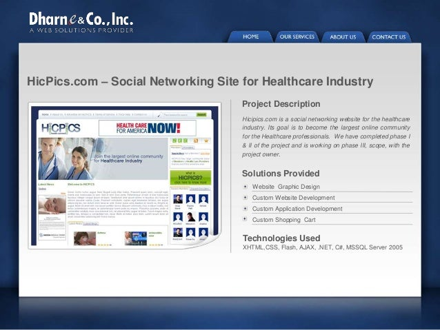 HicPics.com – Social Networking Site for Healthcare Industry Project Description Hicipics.com is a social networking websi...