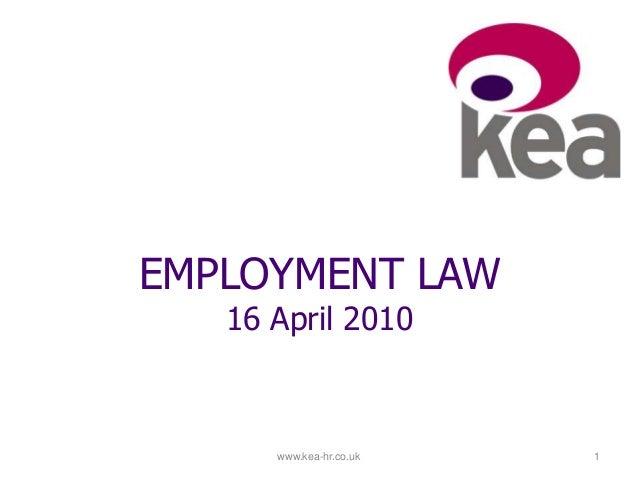 www.kea-hr.co.uk 1 EMPLOYMENT LAW 16 April 2010
