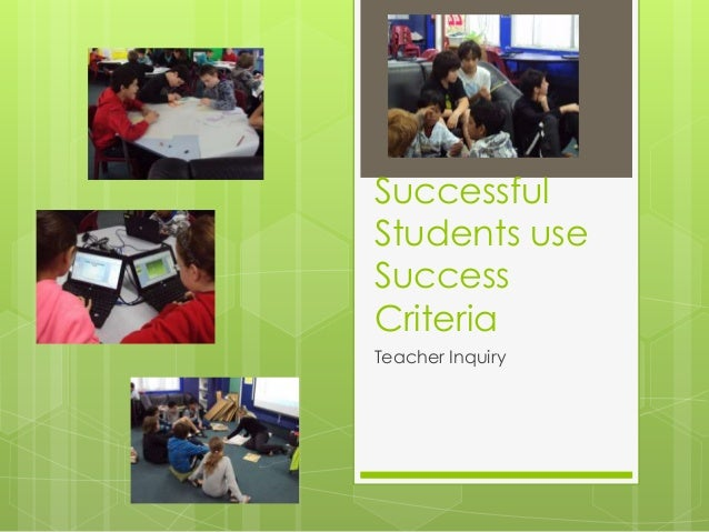 Successful Students use Success Criteria Teacher Inquiry
