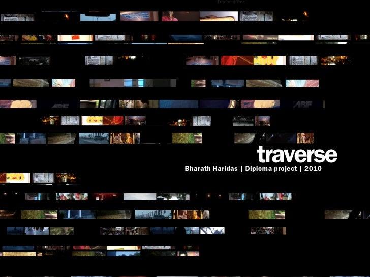 Diploma Doc                       traverseBharath Haridas | Diploma project | 2010