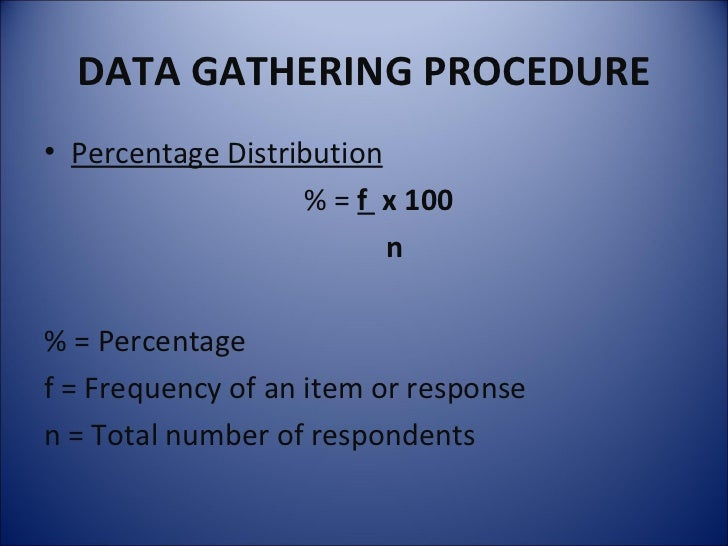 data gathering procedure essay We often become so involved in developing question- naires to secure information from people that we over-look the fact that considerable data can be collected by just observing direct observation1 is an underused and valu- able method for collecting evaluation.
