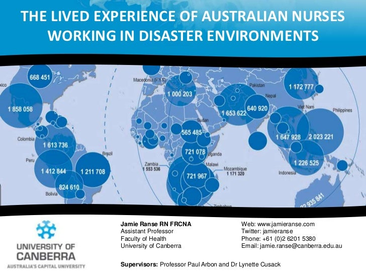 The lived experience of Australian nurses working in disaster environments <br />Jamie Ranse RN FRCNA<br />Assistant Profe...