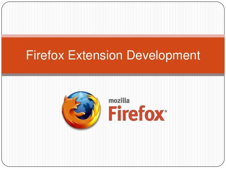 Firefox Extension Development<br />