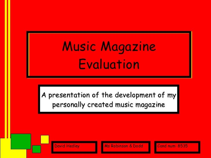 Music Magazine Evaluation A presentation of the development of my personally created music magazine