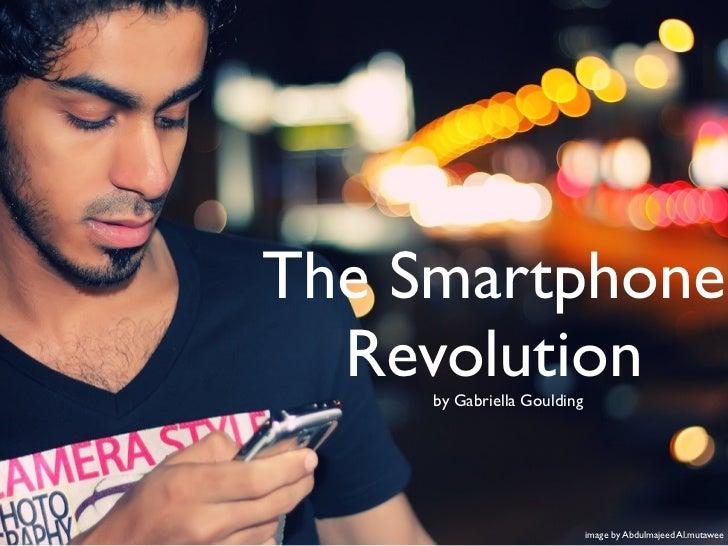 The Smartphone  Revolution     by Gabriella Goulding                             image by Abdulmajeed Al.mutawee