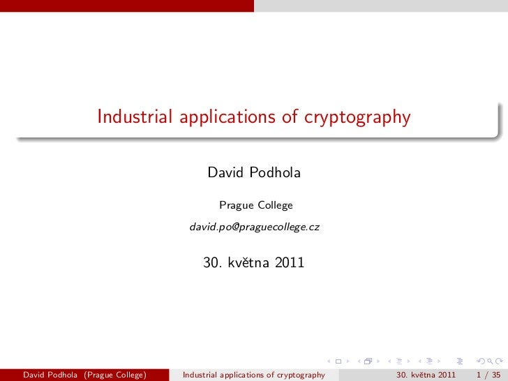 Industrial applications of cryptography                                       David Podhola                               ...