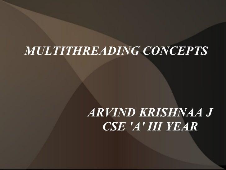 ARVIND KRISHNAA J CSE 'A' III YEAR MULTITHREADING CONCEPTS