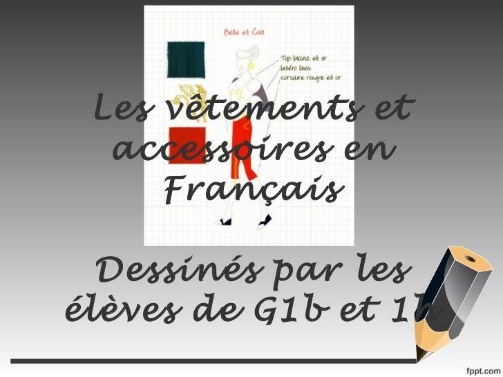 Les vêtements et accessoires en Français Dessinés par les élèves de G1b et 1h
