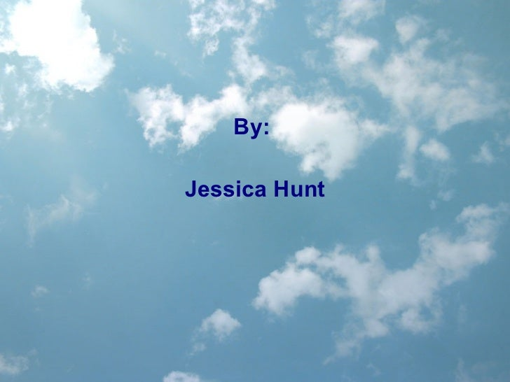 By:  Jessica Hunt