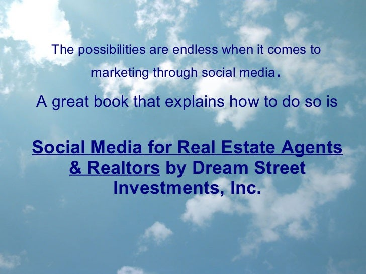The possibilities are endless when it comes to marketing through social media . A great book that explains how to do so is...
