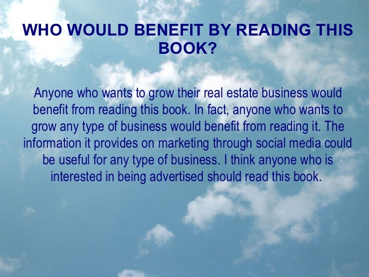 WHO WOULD BENEFIT BY READING THIS BOOK? Anyone who wants to grow their real estate business would benefit from reading thi...