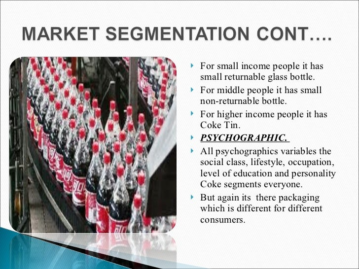 geographic segmentation of coca cola Coca cola's, customer segmentation is mainly by their market  luxury item  brands the coca cola company what is the geographic market segmentation of  thanks.