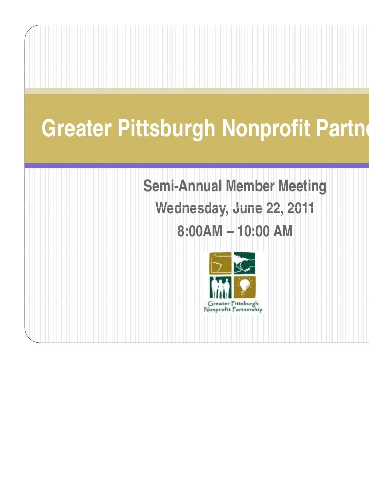 Greater Pittsburgh Nonprofit Partnership          Semi-Annual Member Meeting           Wednesday,           Wednesday June...