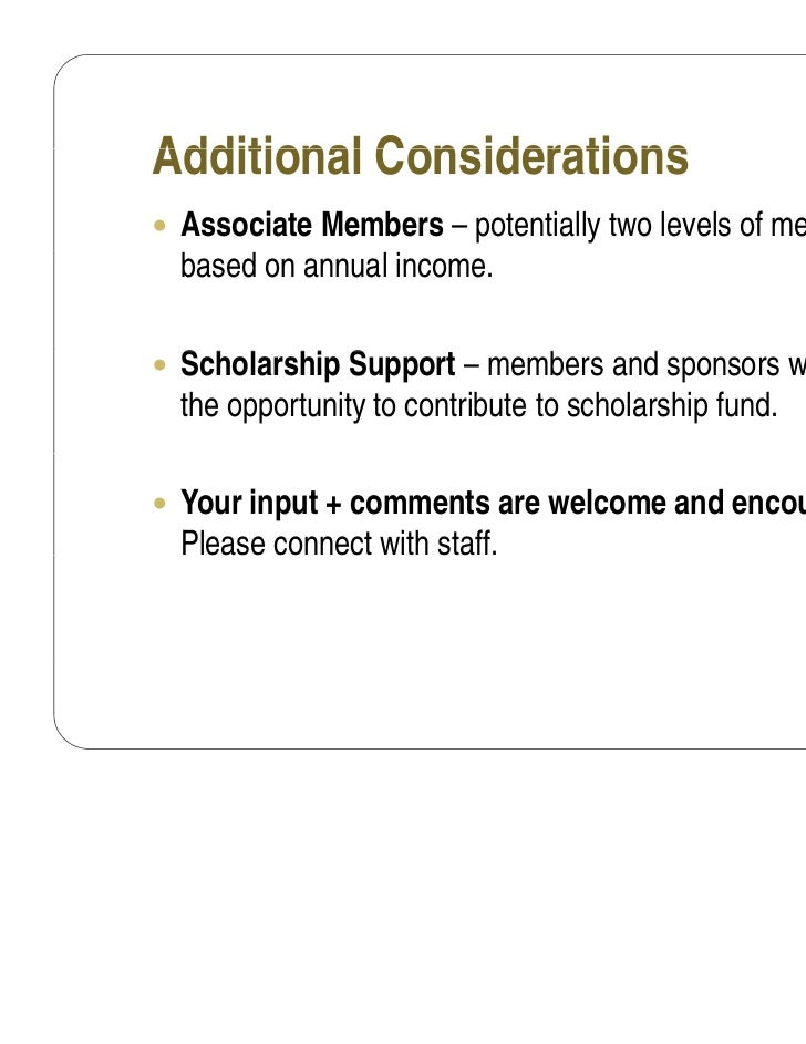 Additional Considerations Associate Members – potentially two levels of membership  based on annual income. S h l hi Sup...