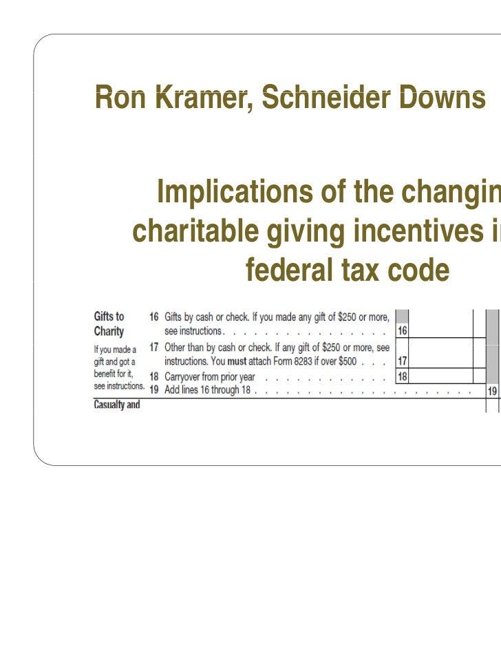Ron Kramer Schneider Downs    Kramer,    Implications of the changing  charitable giving i   h it bl i i incentives i th  ...