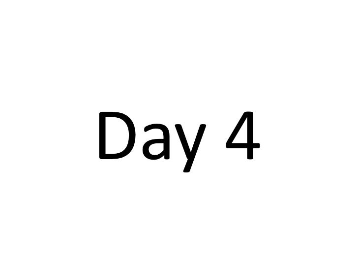 Day 4<br />