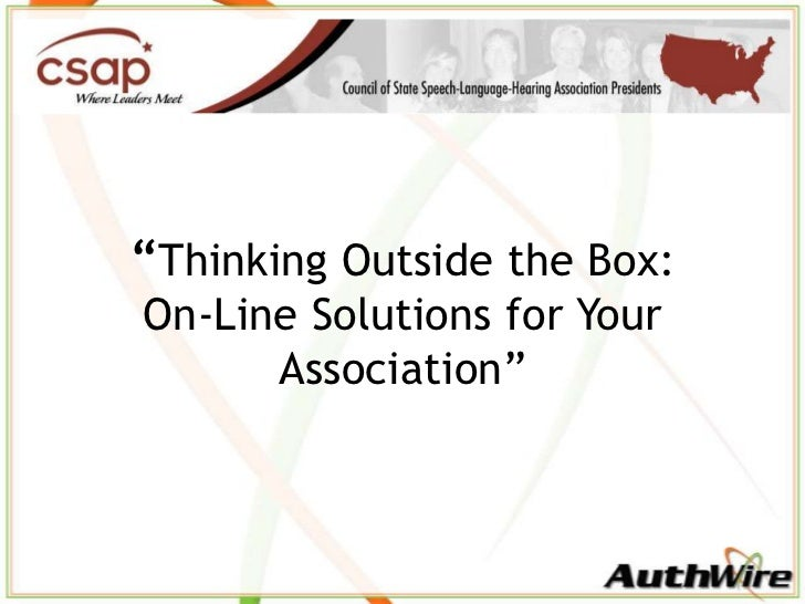 """Thinking Outside the Box: On-Line Solutions for Your Association""<br />"