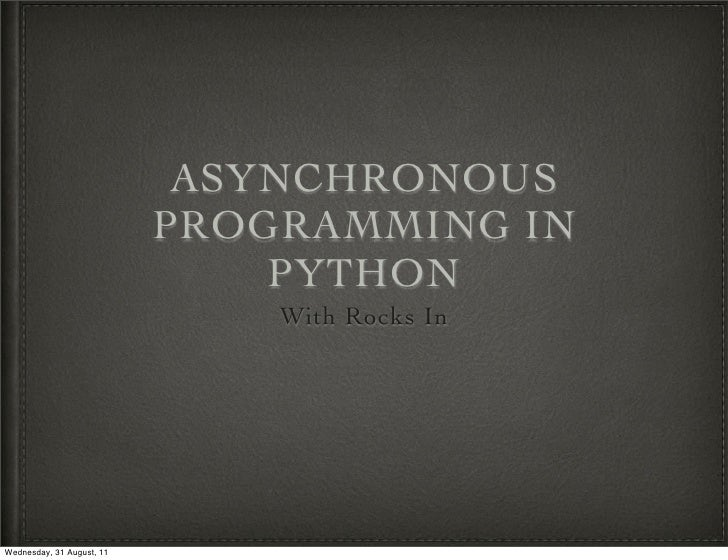 ASYNCHRONOUS                           PROGRAMMING IN                               PYTHON                               W...