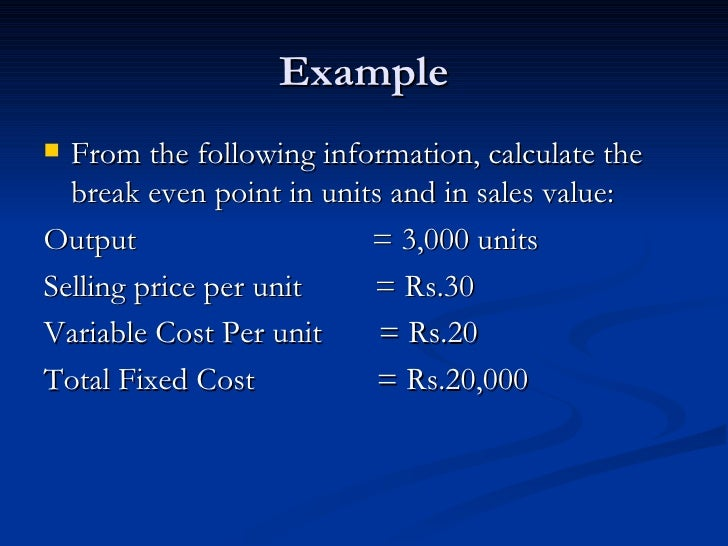 calculating fixed costs variable costs and break even point for a program Examples show how to calculate break even from fixed and variable operator cost is semi-variable break even point as break evenanalysis change with variable.