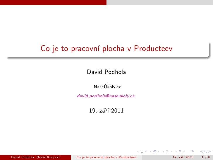 Co je to pracovn´ plocha v Producteev                                ı                                     David Podhola  ...