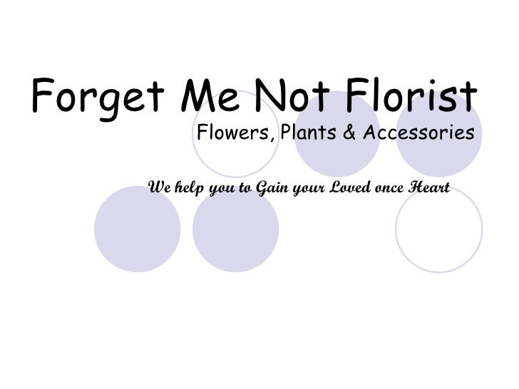Forget Me Not Florist Flowers, Plants & Accessories We help you to Gain your Loved once Heart