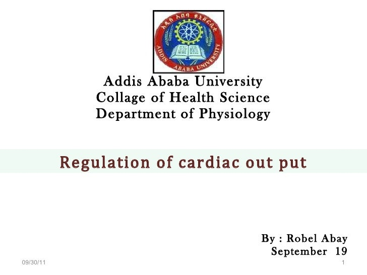 Addis Ababa University Collage of Health Science Department of Physiology By : Robel Abay September  19 09/30/11 Regulatio...