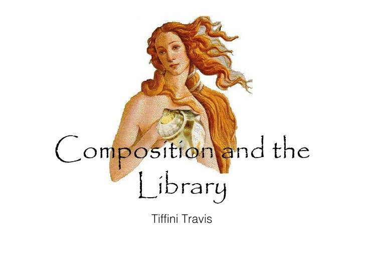 Composition and the    Library