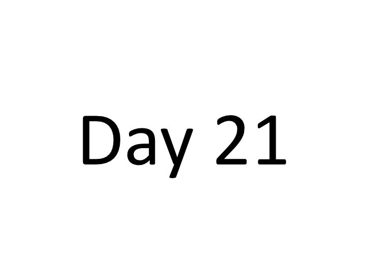 Day 21<br />