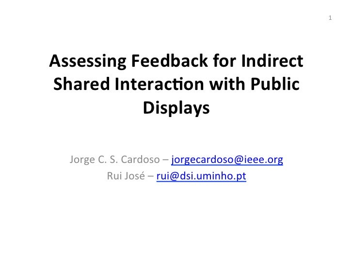 1 Assessing Feedback for Indirect Shared Interac5on with Public               Displays              ...