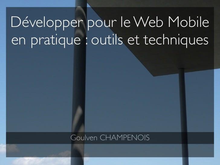 Développer pour le Web Mobileen pratique : outils et techniques          Goulven CHAMPENOIS