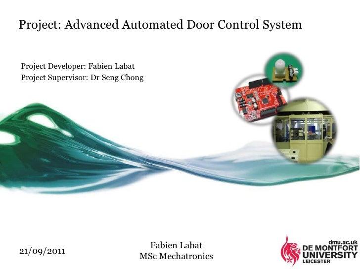 Project: Advanced Automated Door Control SystemProject Developer: Fabien LabatProject Supervisor: Dr Seng Chong           ...