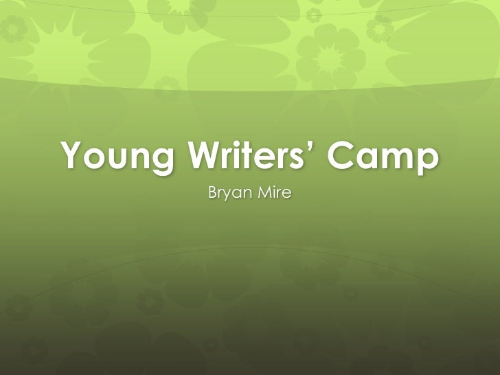 Young Writers' Camp       Bryan Mire