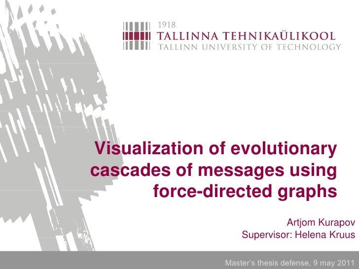 Visualization of evolutionarycascades of messages using       force-directed graphs                            Artjom Kura...