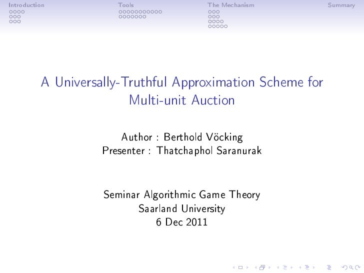 Introduction           Tools                  The Mechanism   Summary          A Universally-Truthful Approximation Scheme...