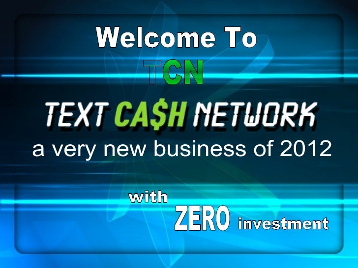 Welcome To TCN a very new business of 2012 with ZERO investment