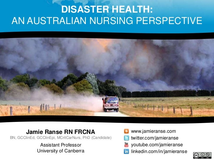 DISASTER HEALTH:AN AUSTRALIAN NURSING PERSPECTIVE        Jamie Ranse RN FRCNA                             www.jamieranse.c...