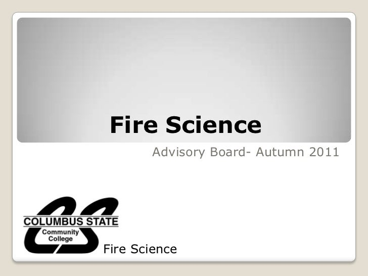 Fire Science       Advisory Board- Autumn 2011Fire Science