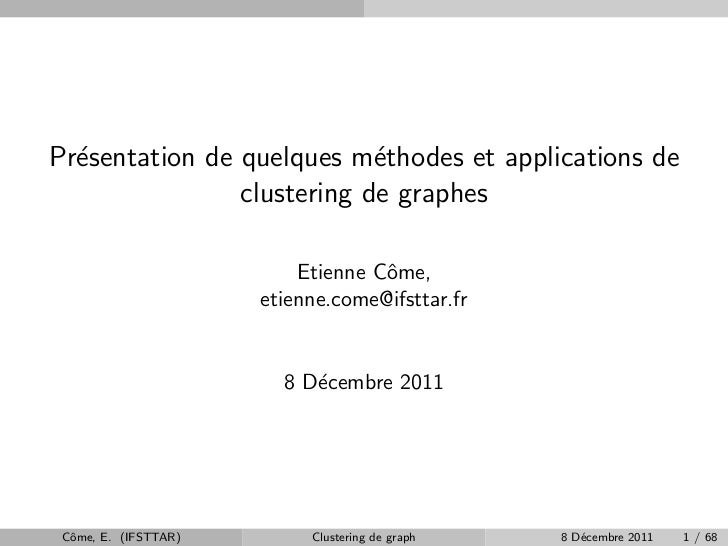 Pr´sentation de quelques m´thodes et applications de  e                         e                clustering de graphes    ...