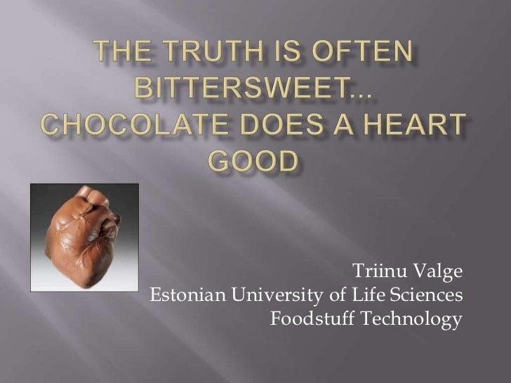 Triinu ValgeEstonian University of Life Sciences             Foodstuff Technology