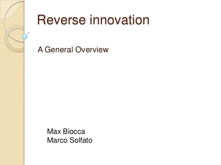 Reverse innovationA General Overview  Max Biocca  Marco Solfato