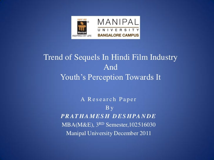 Trend of Sequels In Hindi Film Industry                  And    Youth's Perception Towards It            A Research Paper ...