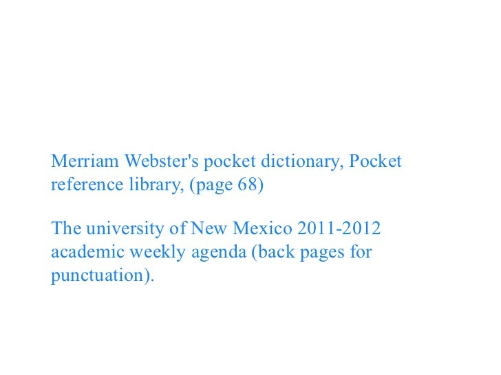 Work cited pageMerriam Websters pocket dictionary, Pocketreference library, (page 68)The university of New Mexico 2011-201...