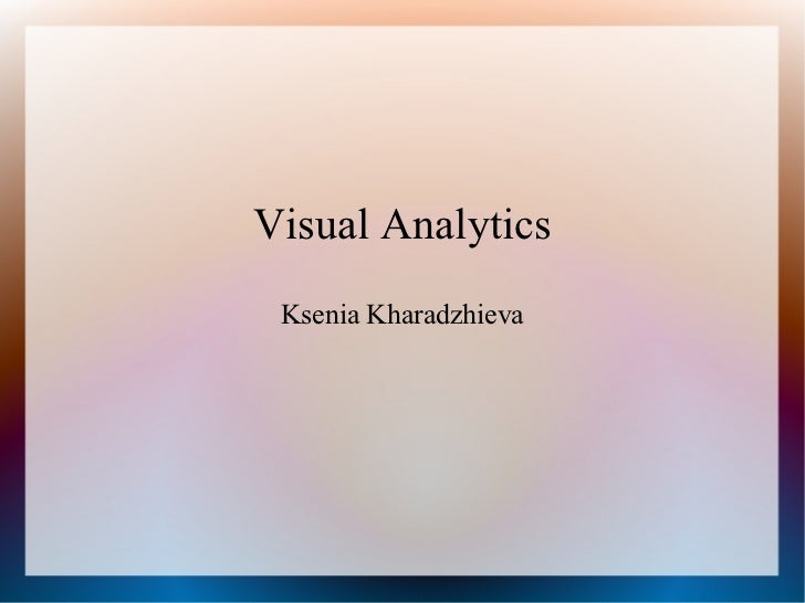 Visual Analytics Ksenia Kharadzhieva