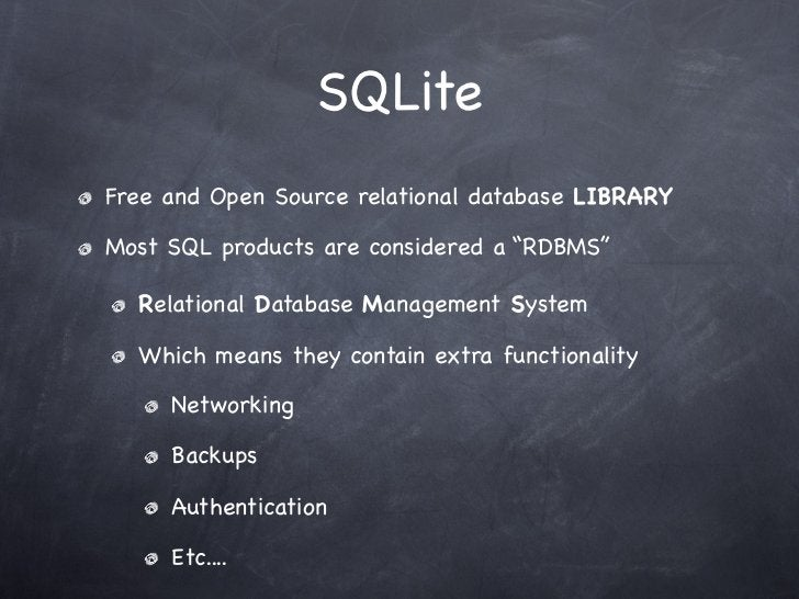 """SQLiteFree and Open Source relational database LIBRARYMost SQL products are considered a """"RDBMS""""  Relational Database Mana..."""