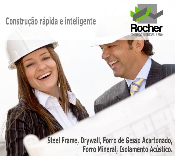 Construção rápida e inteligente              Steel Frame, Drywall, Forro de Gesso Acartonado,                            F...