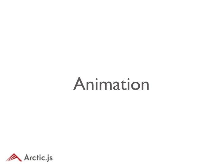arc.anim.Animation•   Tweenerライクvar target = new arc.display.Sprite(system.getImage(ball0.png));var anim = new arc.anim.An...