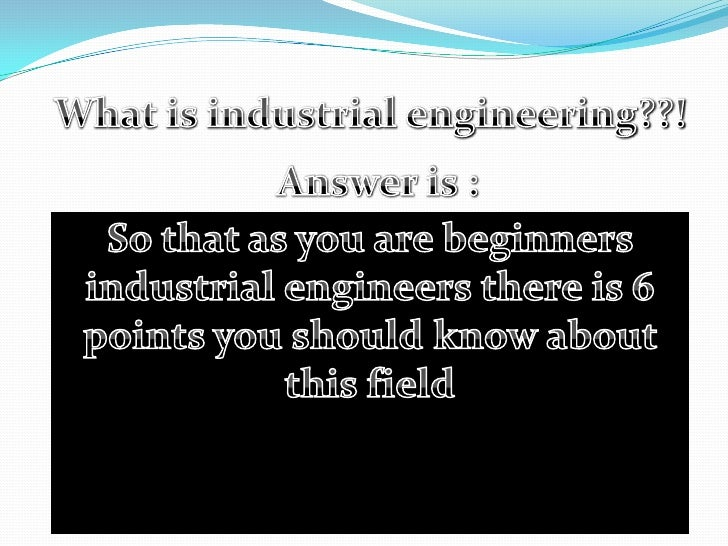 6 things you should know about industrial engineering for Haute you should know